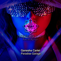 Ganesha Cartel - Paradise Garage (Mixed By Ganesha Cartel)