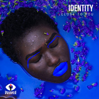 Identity - Close to You