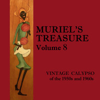Various Artists - Muriel's Treasure, Vol. 8: Vintage Calypso from the 1950s & 1960s