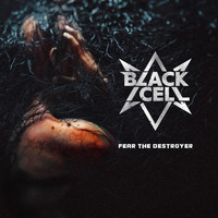 Black/Cell - Fear the Destroyer