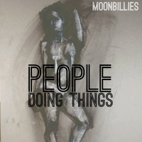 Moonbillies - People Doing Things