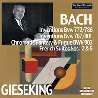 Walter Gieseking - J.S. Bach: Piano Works (2021 Remastered Version)