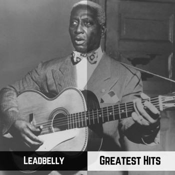 Leadbelly - Greatest Hits