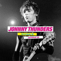 Johnny Thunders - Live in Osaka'91 and Detroit'80