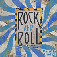 Vanilla Fudge - Rock and Roll