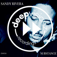 Sandy Rivera - Substance (Sandy Rivera's Mix)