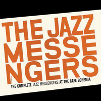 The Jazz Messengers - The Complete Jazz Messengers at the Café Bohemia (Bonus Track Version)