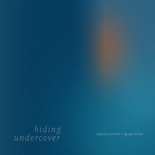 Marisa Brown and Greg Millar MP3 Album Hiding Undercover