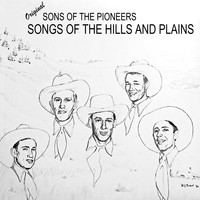 Sons Of The Pioneers - Songs of the Hills and the Plains