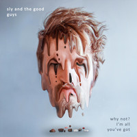Sly and the Good Guys - Why Not? I'm All You've Got