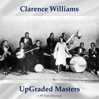 Clarence Williams - UpGraded Masters (All Tracks Remastered)