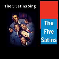 The Five Satins - The 5 Satins Sing
