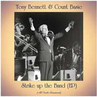 Tony Bennett & Count Basie - Strike up the Band (EP) (All Tracks Remastered)
