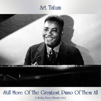 Art Tatum - Still More Of The Greatest Piano Of Them All (Analog Source Remaster 2021)