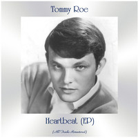 Tommy Roe - Heartbeat (EP) (All Tracks Remastered)