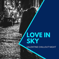 DJ MNX - Love In Sky - Valentine Chillout Night