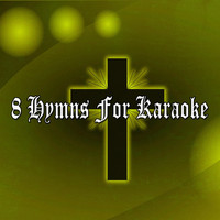 Traditional - 8 Hymns for Karaoke (Explicit)