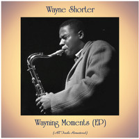 Wayne Shorter - Wayning Moments (EP) (All Tracks Remastered)