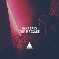 Gary Caos - The Message