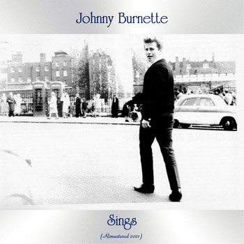 Johnny Burnette - Sings (Remastered 2021)