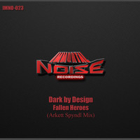 Dark by Design - Fallen Heroes (Arkett Spyndl Remix)