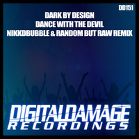 Dark by Design - Dance With The Devil (Nikkdbubble & Random But Raw Remix)