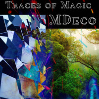 MDeco - Traces of Magic