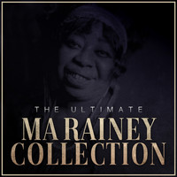 Ma Rainey - The Ultimate Ma Rainey Collection
