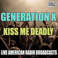 Generation X - Kiss Me Deadly (Live)