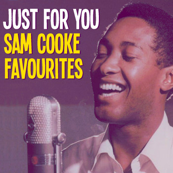 Sam Cooke - Just For You Sam Cooke Favourites