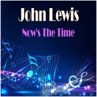 John Lewis - Now's The Time