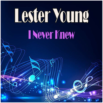 Lester Young - I Never Knew