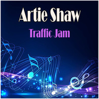 Artie Shaw - Traffic Jam