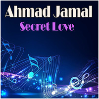 Ahmad Jamal - Secret Love