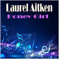 Laurel Aitken - Honey Girl