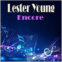 Lester Young - Encore