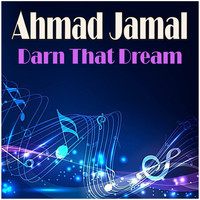 Ahmad Jamal - Darn That Dream