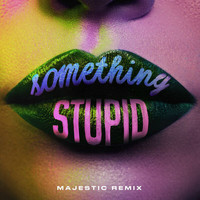 Jonas Blue - Something Stupid (Majestic Remix)