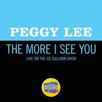 Peggy Lee - The More I See You (Live On The Ed Sullivan Show, October 1, 1967)