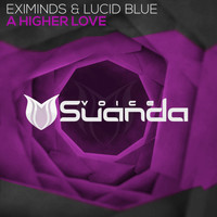 Eximinds & Lucid Blue - A Higher Love