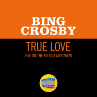 Bing Crosby - True Love (Live On The Ed Sullivan Show, November 11, 1956)