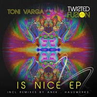 Toni Varga - Is Nice (Explicit)