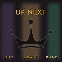 Joe Lewis Band - Up Next