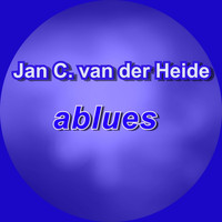 Jan C. van der Heide / - Ablues