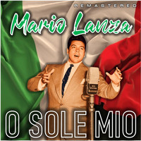 Mario Lanza - O Sole Mio (Remastered)