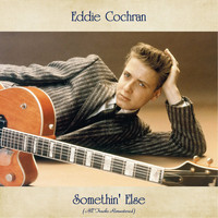 Eddie Cochran - Somethin' Else (All Tracks Remastered)