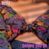 Bella - Before You Go