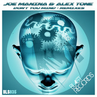 Joe Manina, Alex Tone - Don't You Mind (Remixes)