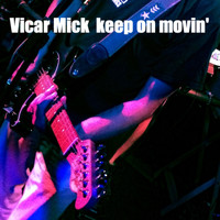 Vicar Mick - Keep on Movin'
