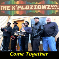 The X'plozionz!!! - Come Together